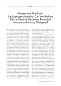 Progressive multifocal leukoencephalopathy  Can we reduce risk in patients receiving biological immunomodulatory therapies.
