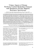 Unique aspects of human newborn cerebral metabolism evaluated with phosphorus nuclear magnetic resonance spectroscopy.