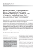Influence of familial factors on radiologic disease progression over two years in siblings with osteoarthritis at multiple sitesA prospective longitudinal cohort study.