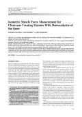 Isometric muscle force measurement for clinicians treating patients with osteoarthritis of the knee.
