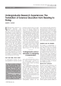 Undergraduate research experiencesThe translation of science education from reading to doing.