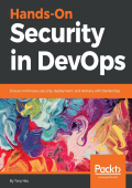 [DevOps Security] Tony Hsu - Hands-On Security in DevOps Ensure continuous security, deployment, and delivery with DevSecOps (2018, Packt Publishing)